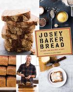 Josey Baker Bread : 54 Recipes - Josey Baker