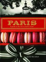 Paris : An Inspiring Tour of the City S Creative Heart - Janelle McCulloch