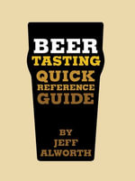Beer Tasting Quick Reference Guide : Quick Reference Guide - Jeff Alworth