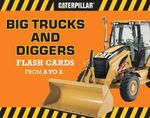Big Trucks and Diggers Flash Cards from A to Z - Caterpillar
