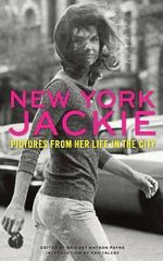New York Jackie : Pictures from Her Life in the City