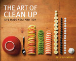 The Art of Clean Up : Life Made Neat and Tidy - Ursus Wehrli