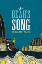 The Bear's Song - Benjamin Chaud