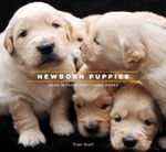 Newborn Puppies : Dogs in Their First Three Weeks - Traer Scott