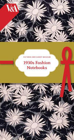 Victoria & Albert 1930s Fashion Notebook - Victoria and Albert Museum