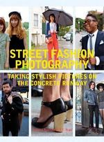 Street Fashion Photography : Taking Stylish Pictures on the Concrete Runway - Dyanna Dawson