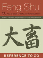 Feng Shui : Reference to Go: 50 Ways to Create a Healthy and Harmonious Home - Sheryll Hirschberger