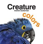 Creature Colors - Andrew Zuckerman