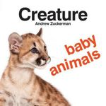 Creature Baby Animals - Andrew Zuckerman