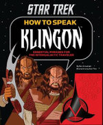 How to Speak Klingon : Essential Phrases for the Intergalactic Traveler - Ben Grossblatt