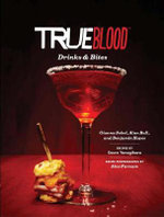True Blood Drinks and Bites : How to Start a Love Affair with Cooking - Gianna Sobol