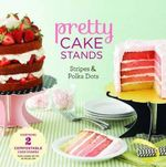 Pretty Cake Stands : Stripes and Polka Dots - Chronicle Books
