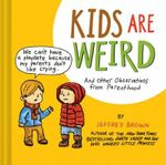 Kids are Weird - Jeffrey Brown