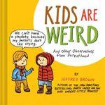 Kids are Weird - Jeffrey Brown