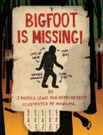 Bigfoot is Missing! - Kenn Nesbitt