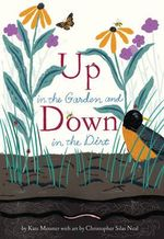 Up in the Garden and Down in the Dirt : Master Works of Art Reimagined - Kate Messner