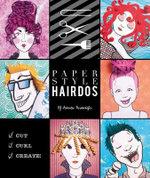 Paper Style : Hairdos - Felicitas Horstschaefer