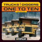 Trucks and Diggers One to Ten - Caterpillar