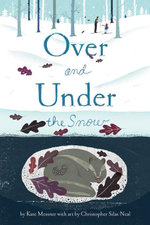 Over and Under the Snow - Kate Messner