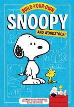 Build-your-own Snoopy and Woodstock! : Punch-out and Construct Your Own Desktop Peanuts Companions! - Chronicle Books