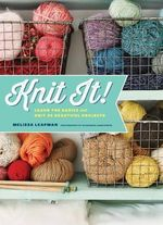 Knit it! : Learn the Basics and Knit 22 Beautiful Projects - Melissa Leapman