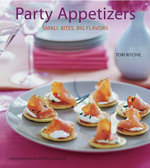 Party Appetizers : Small Bites, Big Flavors - Tori Ritchie