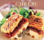Grilled Cheese : 50 Recipes to Make You Melt - Marlena Spieler