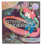 Interstellar Cinderella - Deborah Underwood