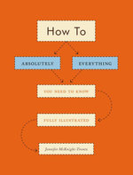 How To : Absolutely Everything You Need to Know Fully Illustrated - Jennifer McKnight-Trontz