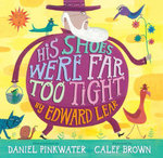 His Shoes Were Far Too Tight : Poems by Edward Lear - Edward Lear