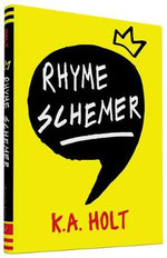 Rhyme Schemer - K. A. Holt