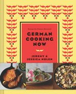 New German Cooking : Recipes for Classics Revisited - Jeremy Nolen