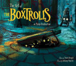 The Art of the Boxtrolls - Phil Brotherton