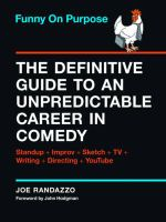 Funny on Purpose : The Definitive Guide to an Unpredictable Career in Comedy Standup - TV - Improv - Writing - Directing - Business - and, Like, 23 More - Joe Randazzo