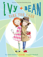 Ivy and Bean Take the Case : Book 10 - Annie Barrows