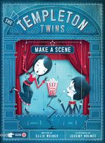 The Templeton Twins Make a Scene : Book 2 - Ellis Weiner