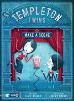 The Templeton Twins Make a Scene : Book 2 - Ellis Weiner