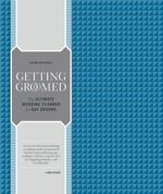 Getting Groomed : The Ultimate Wedding Planner for Gay Grooms - Jason Mitchell