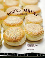 The Model Bakery Cookbook : 75 Favorite Recipes from the Beloved Napa Valley Bakery - Sarah Mitchell Hansen
