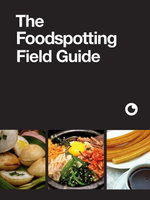 The Foodspotting Field Guide - Foodspotting