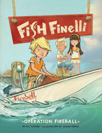 Fish Finelli (Book 2) : Operation Fireball - E. S. Farber