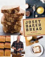 Josey Baker Bread : Get Baking - Make Awesome Bread - Share the Loaves - Josey Baker