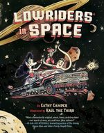 Lowriders in Space (Book 1) - Cathy Camper
