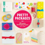 Pretty Packages : 45 Creative Gift-Wrapping Projects - Madelene Farin