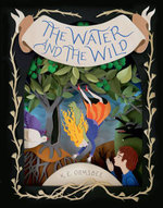 The Water and the Wild - Katie Elise Ormsbee
