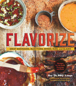 Flavorize : Great Marinades, Injections, Brines, Rubs, and Glazes - Ray