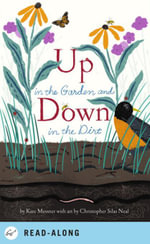 Up in the Garden and Down in the Dirt - Kate Messner
