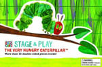 Stage & Play : The Very Hungry Caterpillar - Eric Carle