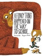 A Funny Thing Happened on the Way to School - Benjamin Chaud