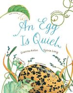 An Egg Is Quiet - Dianna Hutts Aston